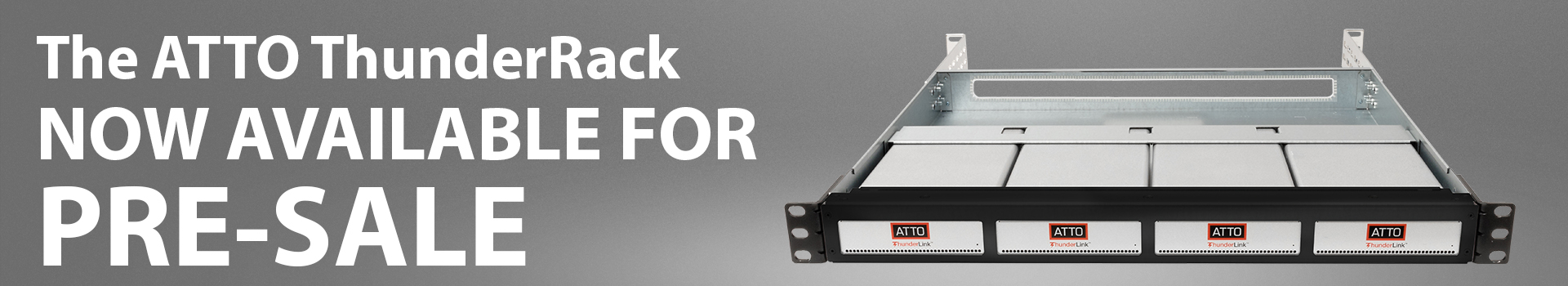 The ATTO ThunderRack NOW AVAILABLE FOR PRE-SALE