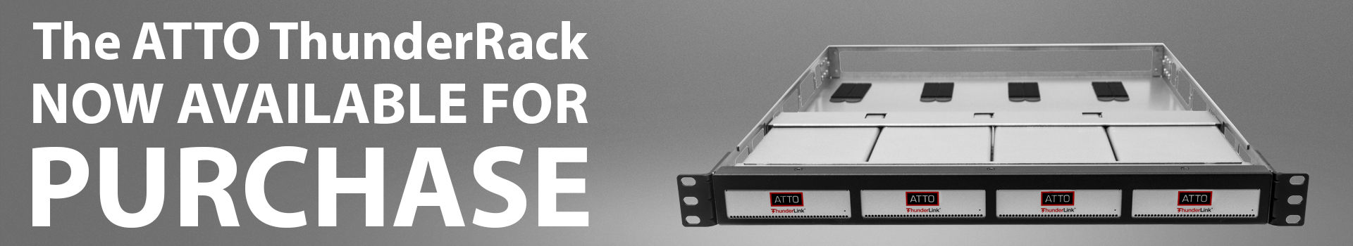 The ATTO ThunderRack NOW AVAILABLE FOR PURCHASE